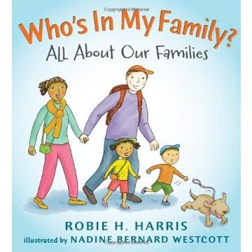 Who's In My Family?: All About Our Families - A charming and wonderful book for preschoolers to discover the wealth of different types of families that exist in our world today.