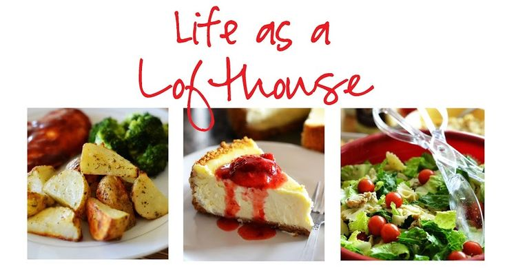 Life as a Lofthouse (Food Blog)