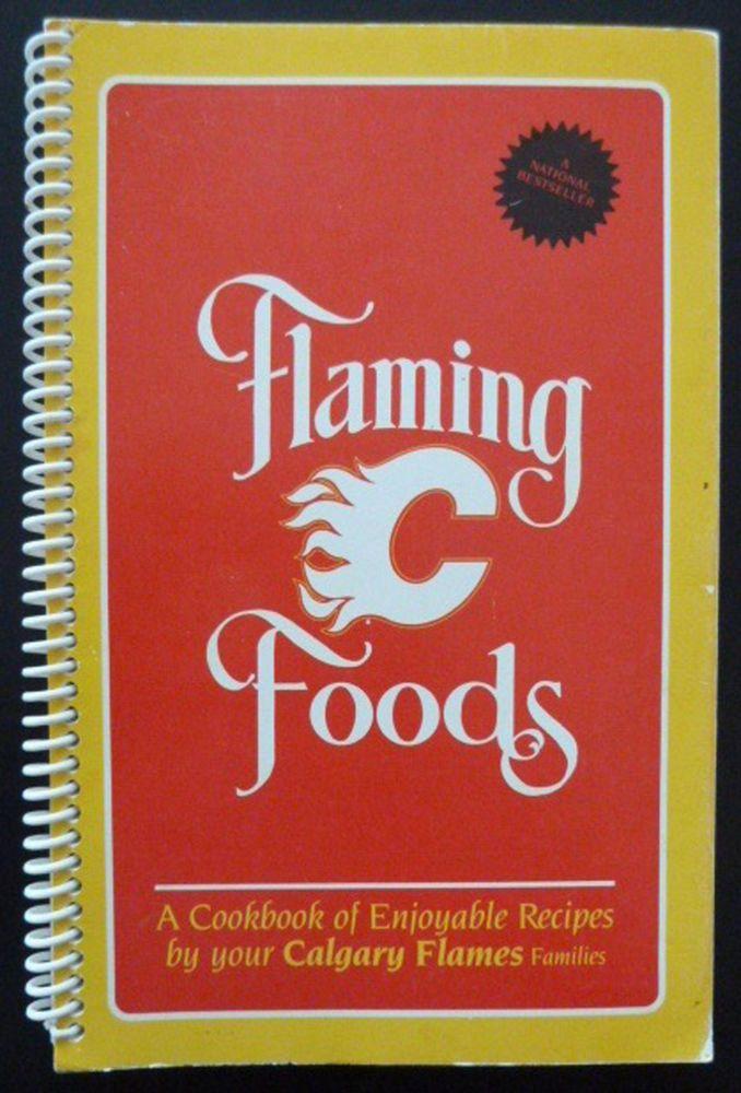 Flaming Foods NHL Calgary Flames 1984 Cook Book Lanny McDonald Al MacInnis Recip #CalgaryFlames