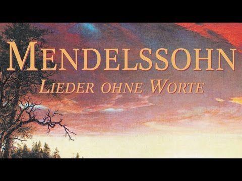 Mendelssohn: Songs Without Words - Lieder Ohne Worte (Full Album) - YouTube
