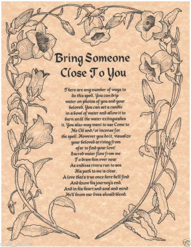 Bring Someone Close to You Spell http://witchesofthecraft.com/2016/01/22/bring-someone-close-to-you-printable-spell-page/