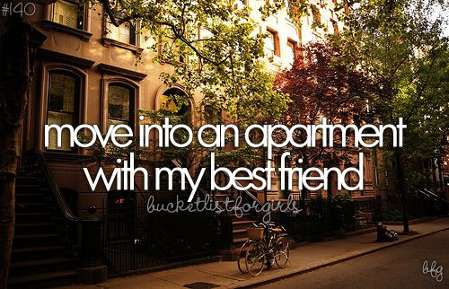bucket list before i die tumblr - Google Search I've always wanted to move in an apartment with my best friend before I die. I think it would be so much fun living in the same building as her.