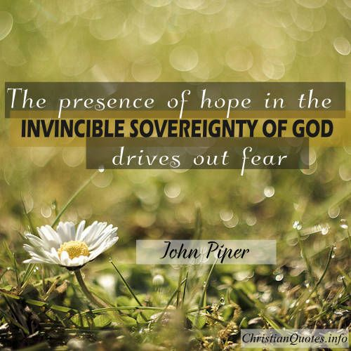 John Piper Quote - Presence of Hope  Click for commentary on this quote #Christianquote