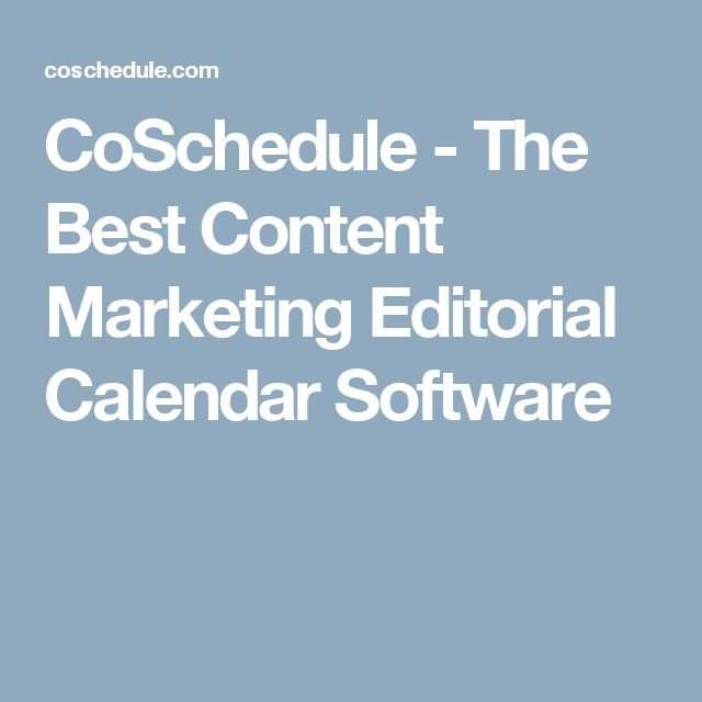CoSchedule - The Best Content Marketing Editorial Calendar Software
