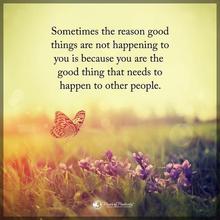 SOMETIMES THE REASON GOOD THINGS ARE NOT HAPPENING TO YOU...