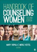 Handbook of counseling women / Mary Kopala, Hunter College, CUNY, Merle Keitel, Fordham University at Lincoln Center, editors