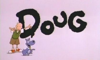DOUG I LOVE YOU hehehhe