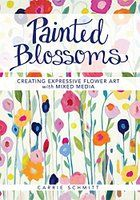 Five Stars! Painted Blossoms: Creating Expressive Flower Art with Mixed Media
