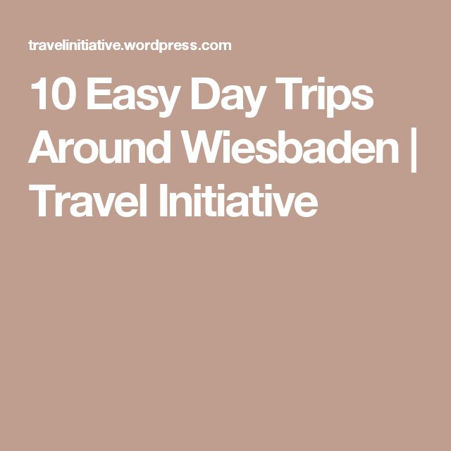 10 Easy Day Trips Around Wiesbaden | Travel Initiative