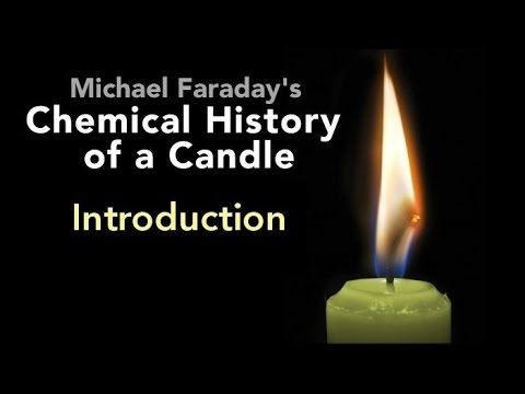 Introduction: The Chemical History of a Candle by Michael Faraday (1/6) - YouTube