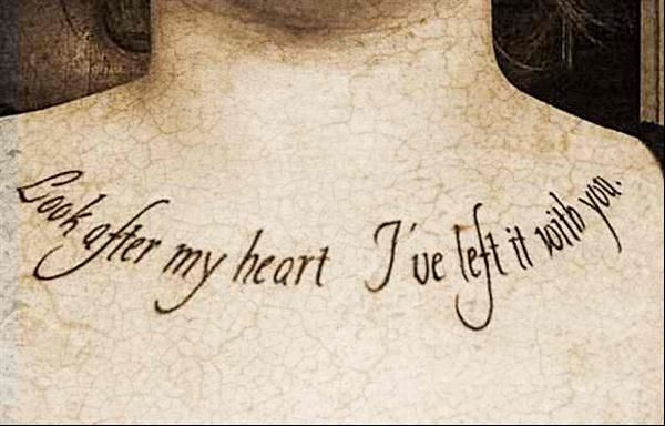 tattoo-quotes-look after my heart ive left it with you