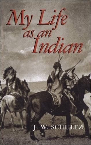 My Life as an Indian (Native American): J. W. Schultz: 0800759296149…