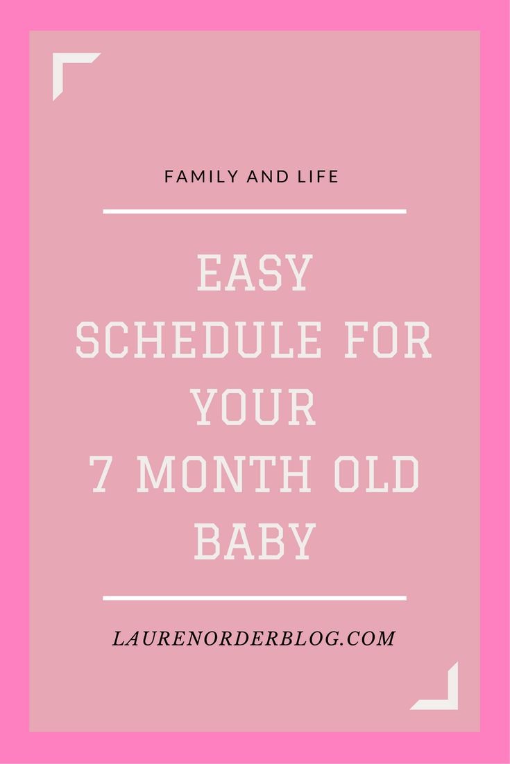 Easy schedule for your 7 month old baby. Feeding, napping and playtime!