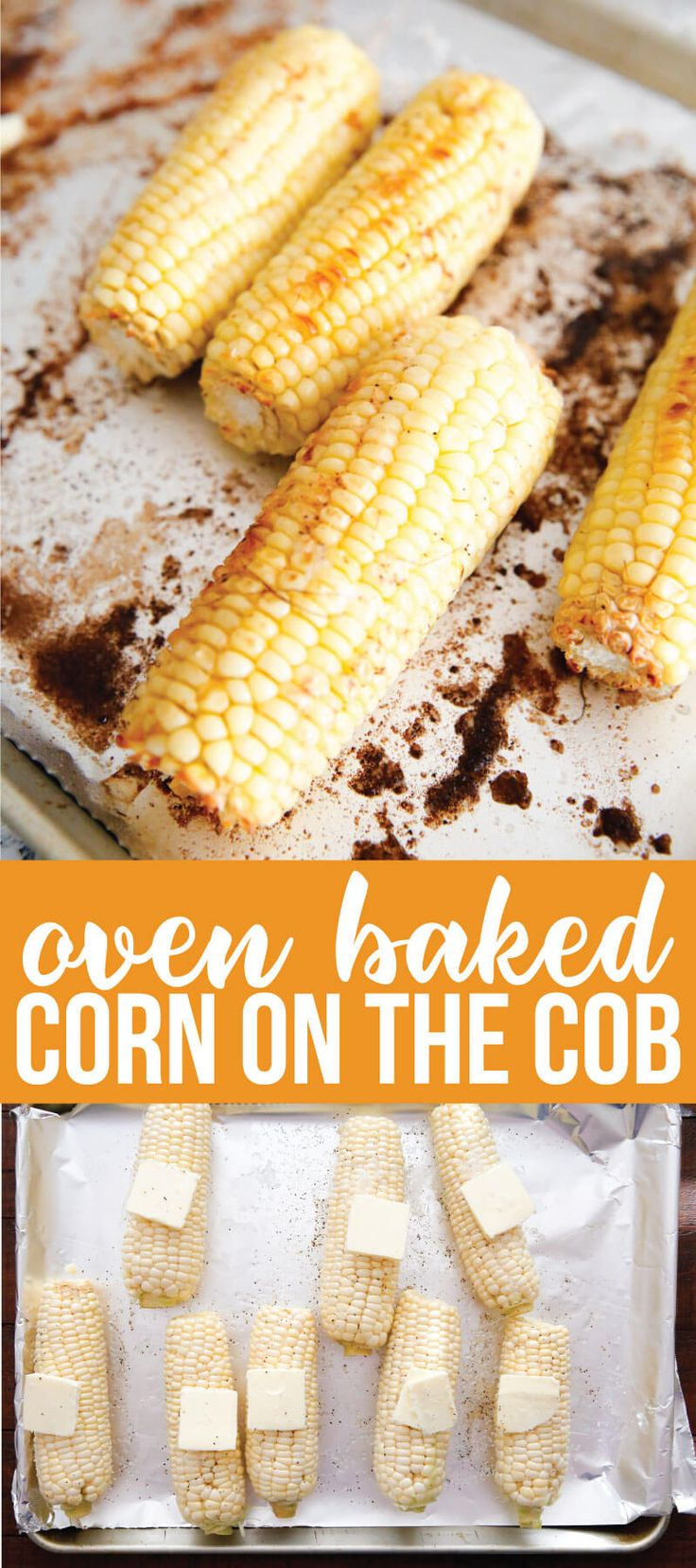 The very best way to make corn - Oven Baked Corn on the Cob - the how to from www.thirtyhandmadedays.com