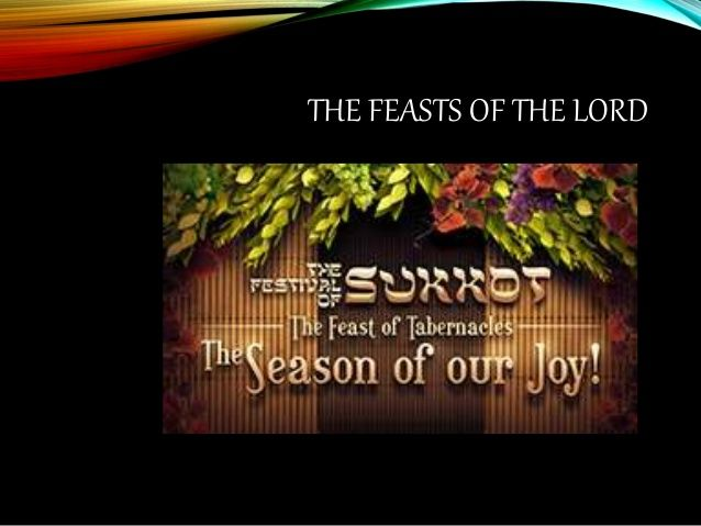 Feast of tabernacles by Marco Lafebre via slideshare