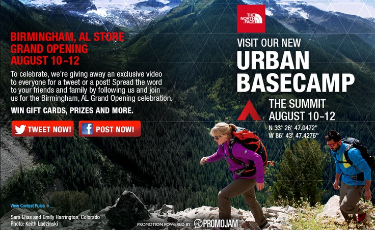 Birmingham, Alabama: Get excited cos a brand new The North Face store is coming to you! To celebrate the grand opening on Aug 10-12, North Face is giving away an exclusive video for every post or tweet. Get in on the action now at: http://tnfbirmingham.promojam.com