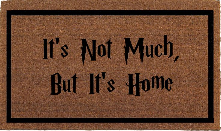 """It's Not Much, But It's Home, Harry Potter Quote Door Mat - Coir Doormat Rug, 2' x 2' 11"""" (24 Inches x 35 Inches) Outdoor, Housewarming Gift by FranklinandFigg on Etsy https://www.etsy.com/listing/273796166/its-not-much-but-its-home-harry-potter"""