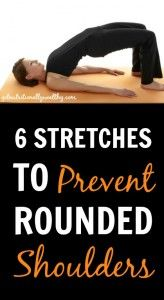 6 Stretches to Prevent Rounded Shoulders | nutritionallywealthy.com