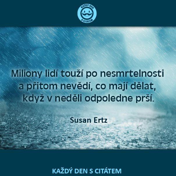 citáty - Miliony lidí touží po nesmrtelnosti