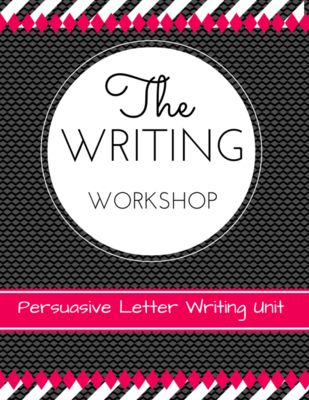 Writing Workshop: Persuasive Letter Writing Unit from Teaching Upstairs on TeachersNotebook.com -  (107 pages)  - The Writer's Workshop: Persuasive Letter Writing Unit is easily adaptable for grades 3-5. 20 Lessons with connection, teaching point, active engagement, and link. It includes anchor charts, minilesson