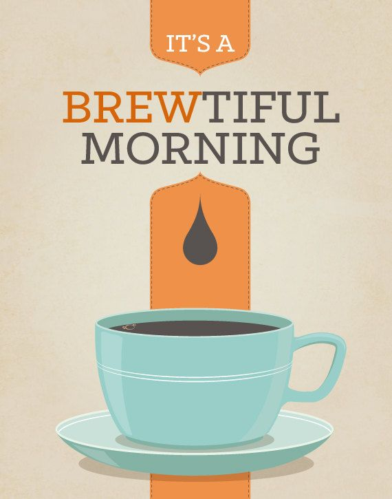 Coffee Tea Print Typography - Brewtiful Morning - 11x14 Poster wall art decor kitchen cup light blue orange modern kitchen