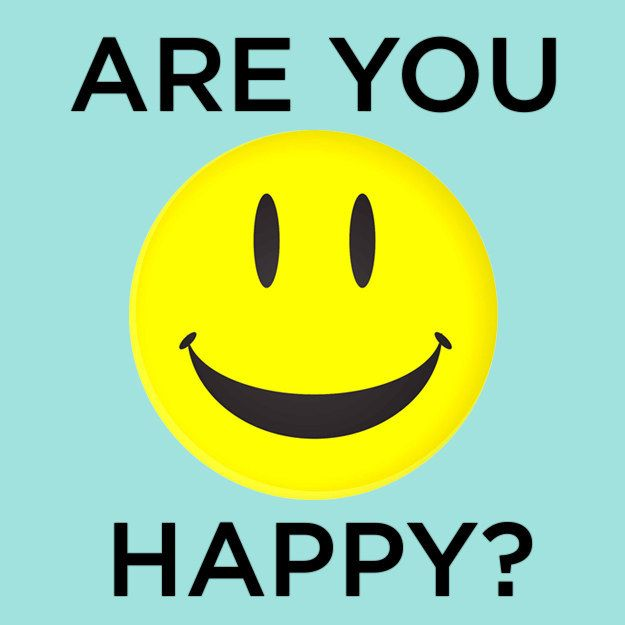 QUIZ:How Happy Are You? I got: Very Happy! It says: That Pharrell song? You wrote that song.