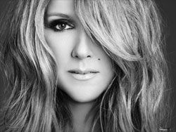 Celien Dion-she is absolutely gorgeous and always holds her own. My idol <3