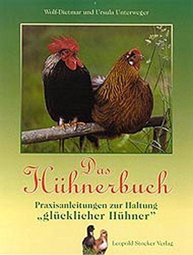Das Hühnerbuch: Praxisanleitungen zur Haltung