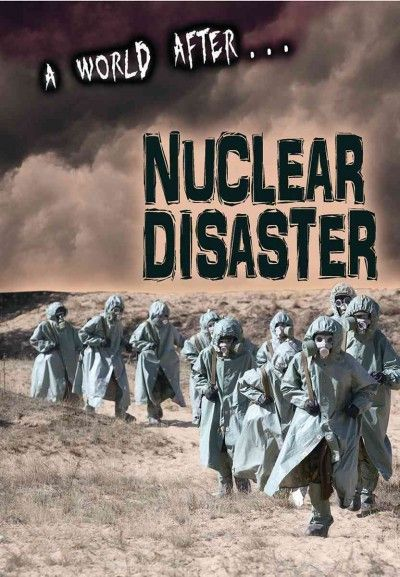 A World After Nuclear Disaster (A World After)