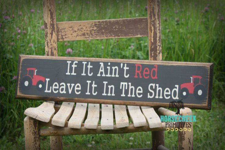 "Handcrafted Case IH Red Tractor Wood Sign ""If it ain't red leave it in the shed"" - pinned by pin4etsy.com"