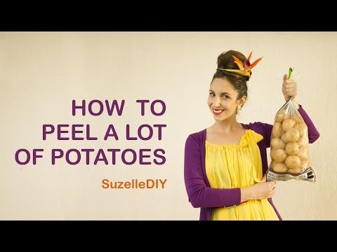 Suzelle DIY: How to peel a lot of potatoes - All4Women Fun