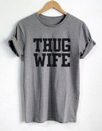 Customize graphic t-shirt of THUG WIFE.  Style:Casual,European and American Fashion Tops Type: Funny
