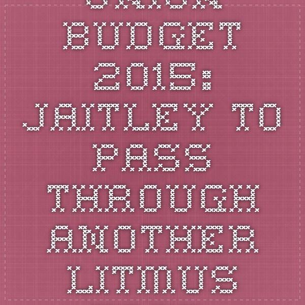 Union Budget 2015: Jaitley to pass through another litmus test.