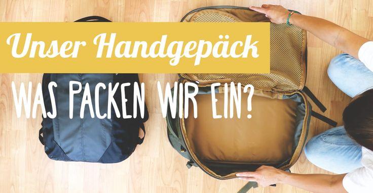 Was packen wir ins Handgepäck? Mit welchem Handgepäckrucksack reisen wir? Wie kommen wir nur mit Handgepäck klar? - Unsere Handgepäck-Packliste mit Fazit!