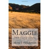 Maggie: The Early Years (Paperback)By Melva Henderson