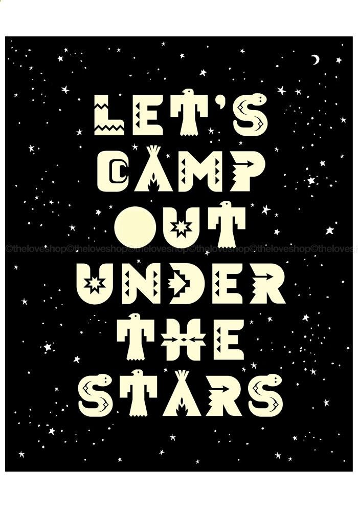 Lets Camp Out Under The Stars