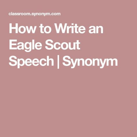 How to Write an Eagle Scout Speech | Synonym