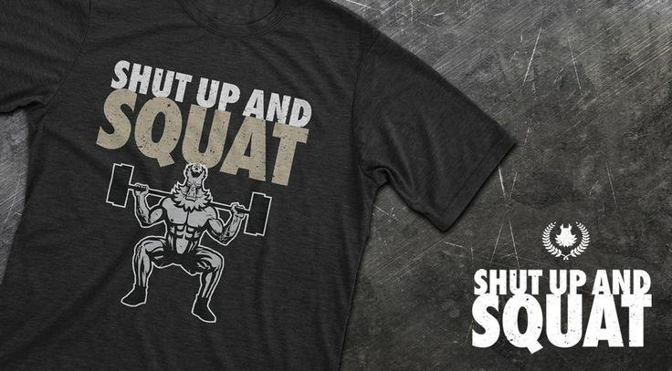 SHUT UP AND SQUAT #shutupandsquat
