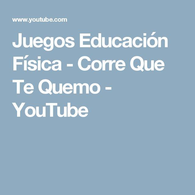 Juegos Educación Física - Corre Que Te Quemo - YouTube