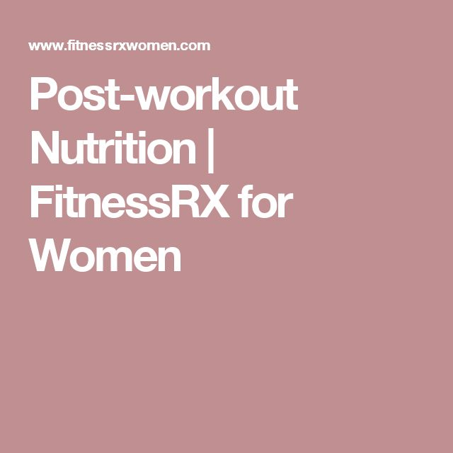 Post-workout Nutrition | FitnessRX for Women