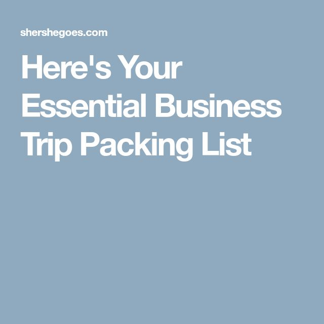 Here's Your Essential Business Trip Packing List