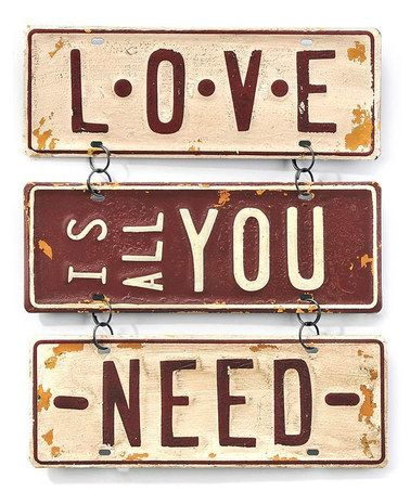 Loving this 'Love Is All You Need' Metal Wall Sign on #zulily! #zulilyfinds