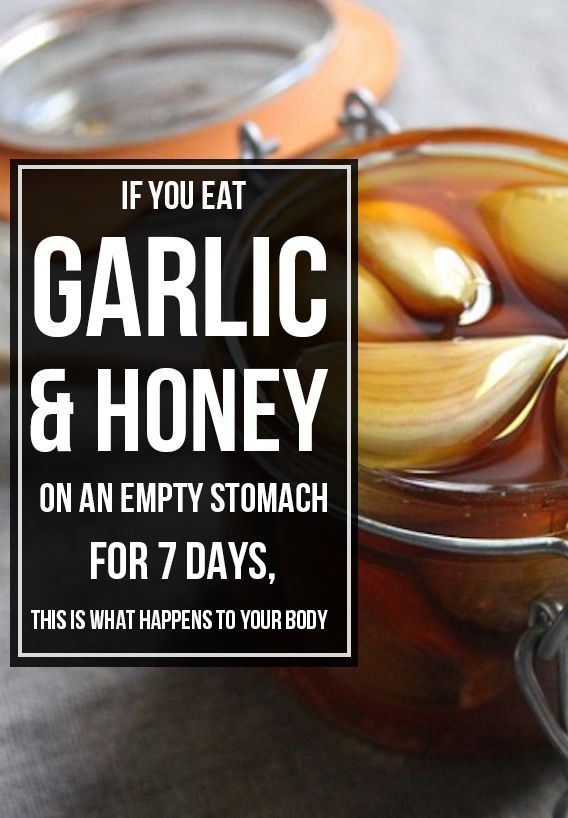 If You Eat Garlic And Honey On An Empty Stomach For 7 Days. This Is What Happens To Your Body