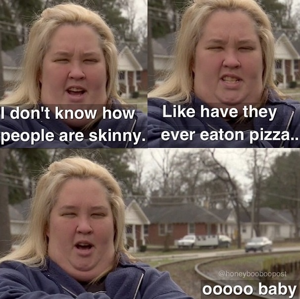 Mama June Meme Funny : Honey boo june i don t care how people are skinny