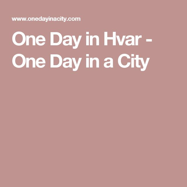 One Day in Hvar - One Day in a City