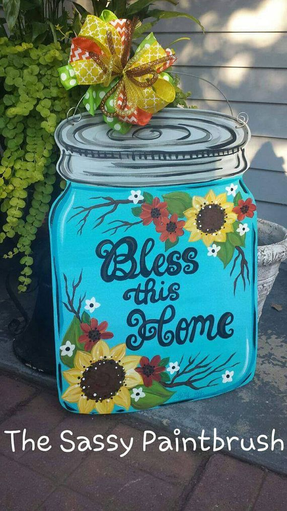 Check out this item in my Etsy shop https://www.etsy.com/listing/519471666/fall-bless-this-home-mason-jar-door