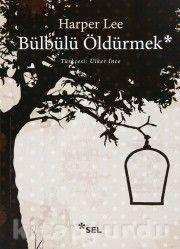 Bülbülü Öldürmek - Harper Lee | Kitapyurdu Yayıncılık ve İletişim A.Ş.