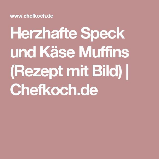 Herzhafte Speck und Käse Muffins (Rezept mit Bild) | Chefkoch.de