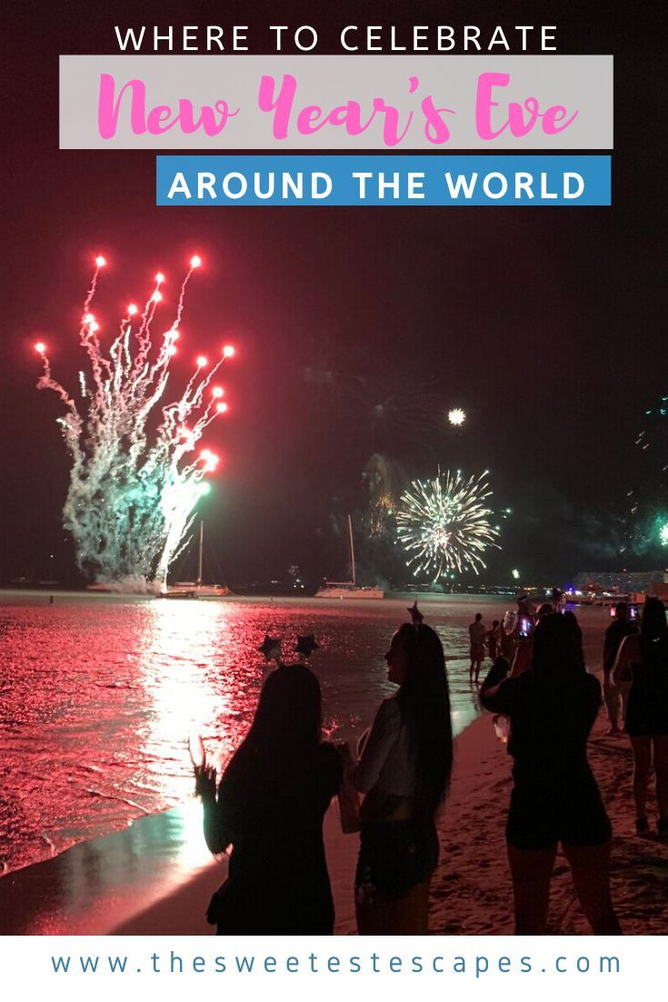 New Year S Eve Celebrations Around The World The Sweetest Escapes New Year S Eve Celebrations Celebration Around The World New Year S Eve Around The World