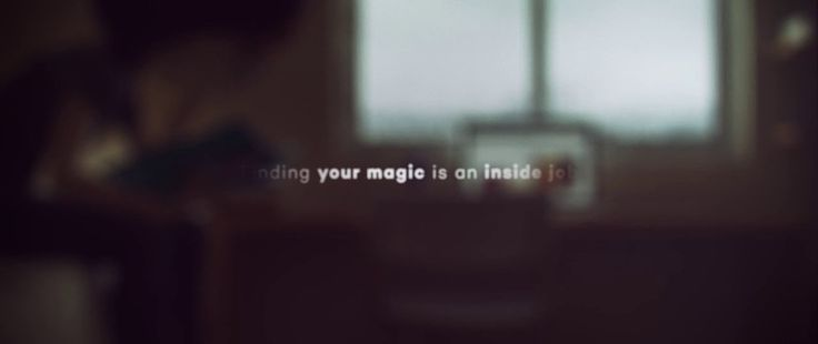 THU Manifesto - Finding your magic is an inside Job